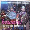 Cover: Papa Bues Viking Jazzband - Beware - The Vikings Are Over Us