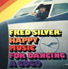 Cover: Silver, Fred - Happy Music For Dancing a GoGo
