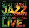 Cover: Various Jazz Artists - Stuttgart Jazz Society e.V.: Dixieland Hall ive