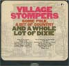 Cover: The Village Stompers - The Village Stompers / Some Folk, A Bit Of Cuntry And A Whole Lot Of Dixie
