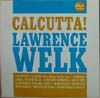 Cover: Lawrence Welk - Lawrence Welk / Calcutta !