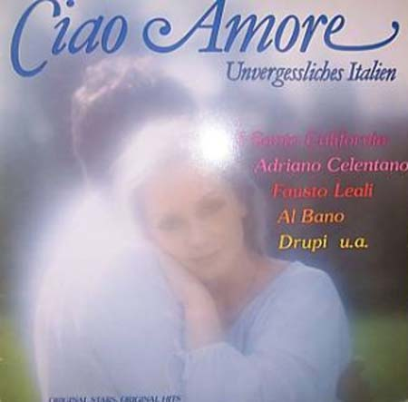 Albumcover Various International Artists - Ciao Amore - Unvergessliches Italien