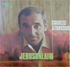 Cover: Charles Aznavour - Charles Aznavour / Jerushalaim