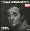 Cover: Charles Aznavour - The Old Fashioned Way
