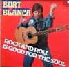 Cover: Burt Blanca - Burt Blanca / Rock And Roll Is Good For The Soul