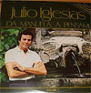 Cover: Julio Iglesias - Julio Iglesias / Da Manuele A Pensami Vol. 1 (DLP)