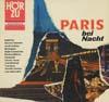 Cover: Various International Artists - Various International Artists / Paris bei Nacht - Ein Bummel durch die Seine Metropole mit 21 Weltstars und Dietmar Schönherr