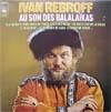 Cover: Ivan Rebroff - Ivan Rebroff / Au Son Des Balalaikas