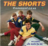 Cover: The Shorts - The Shorts / Comment Ca Va