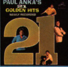 Cover: Anka, Paul - 21 Golden Hits - Newly Recorded
