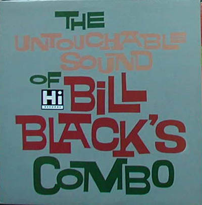 Albumcover Bill Black´s Combo - The Untouchable Sound Of Bill Black´s Combo (Compilation)