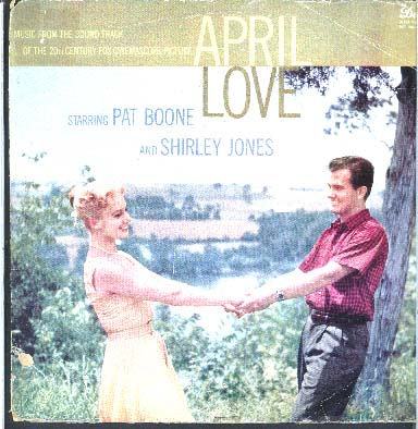 Albumcover Pat Boone - April Love - Music From The Sound TRack Of The 20th Century Fox Cinemascope Picture, Starring Pat Boone and Shirley Jones