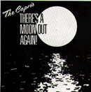 Cover: Capris, The - There´s A Moon Out Again