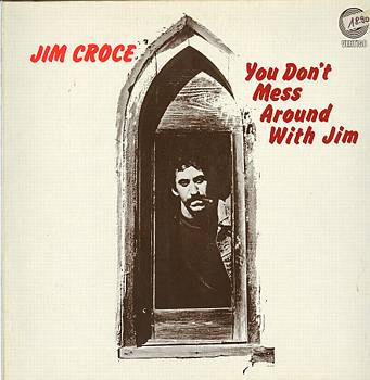Albumcover Jim Croce - You Don´t Mess Around With Jim