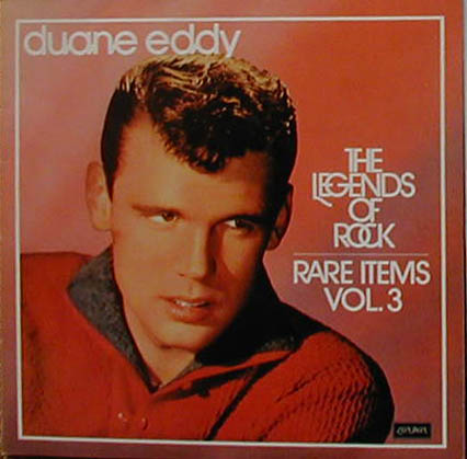 Albumcover Duane Eddy - The Legends of Rock,  Rare Items Vol. 3 (DLP)