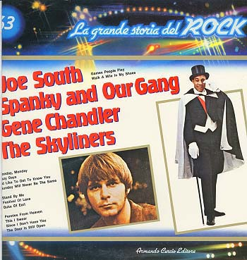 Albumcover La grande storia del Rock - no. 63    Joe South,  Spanky And Our Gang, Gene Chandler,  The Skyliners
