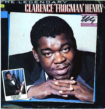 Albumcover Clarence Frogman Henry - The Legendary ... (Re-Recordings)