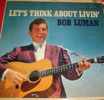 Albumcover Bob Luman - Lets Think About Livin