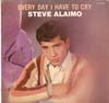 Cover: Alaimo, Steve - Everyday I Have To Cry