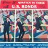 Cover: (Gary) U.S. Bonds - (Gary) U.S. Bonds / Quarter To Three