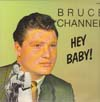Cover: Channel, Bruce - Hey Baby (Compilation)