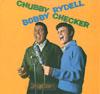 Cover: Chubby Checker & Bobby Rydell - Chubby Checker & Bobby Rydell / Chubby Checker & Bobby Rydell