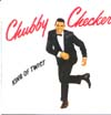 Cover: Checker, Chubby - King Of Twist