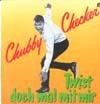 Cover: Chubby Checker - Chubby Checker / Chubby Checker in Deutschland (Twist doch mal mit mir)