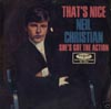 Cover: Christian, Neil - Thats Nice / She´s Got the Action