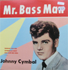 Cover: Johnny Cymbal - Johnny Cymbal / Mr. Bass Man (Japan)