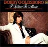 Cover: Bobby Goldsboro - I Believe in Music