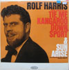 Cover: Rolf Harris - Rolf Harris / The Original Tie Me Kangaroo Down Sport & Sun Arise