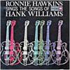 Cover: Ronnie Hawkins - Ronnie Hawkins / Ronnie Hawkins Sings The Songs Of Hank Williams