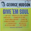 Cover: George Hudson - George Hudson / Give em Soul