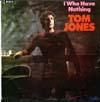 Cover: Tom Jones - Tom Jones / I (Who Have Nothing)