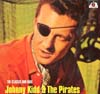 Cover: Kidd & The Pirates, Johnny - The Classic And Rare Johnny Kidd & The Pirates