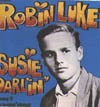 Cover: Robin Luke - Robin Luke / Susie Darlin´