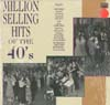 Cover: Various Artists of the 50s - Million Selling Hits of the 40s