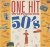 Cover: Various Artists of the 50s - One Hit Wonders Of The 50s