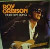Cover: Orbison, Roy - Our Love Songs