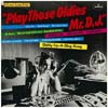 Cover: Play Those Oldies Mr. D.J. - Play Those Oldies Mr. D.J. / Play Those Oldies Mr. D.J, Vol. I