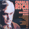 Cover: Charlie Rich - Charlie Rich / Those Midnight Blues
