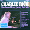 Cover: Charlie Rich - Charlie Rich / She Loved Everybody But Me