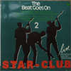 Cover: Star Club Records - Star Club Records / The Beat Goes on 2 - Live Aufnahmen aus dem hamburger Star-Club