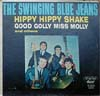 Cover: The Swinging Blue Jeans - The Swinging Blue Jeans / Hippy Hippy Shake, Good Molly Miss Molly and others