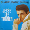 Cover: Turner, Jesse Lee - Shake Baby Shake