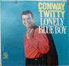 Cover: Conway Twitty - Conway Twitty / Lonely  Blue Boy