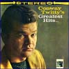 Cover: Conway Twitty - Conway Twitty / Conway Twittys Greatest Hits