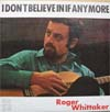 Cover: Whittaker, Roger - I Dont Believe In If Anymore