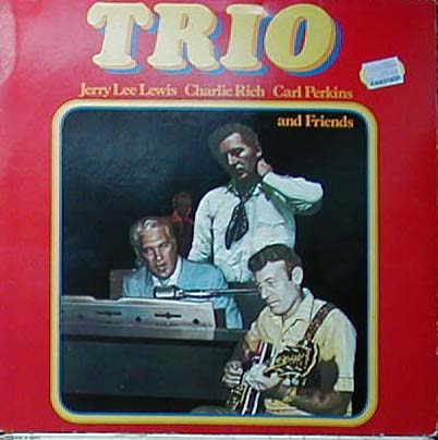 Albumcover Jerry Lee Lewis, Charlie Rich, Carl Perkins and Friends - Trio +